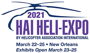 Helicopter Association International Addresses Pandemic Issues Related to Holding HAI HELI-EXPO 2021 in New Orleans